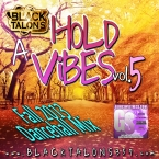 HOLD A VIBES Vol.5 (Fall 2013 Dancehall) RAW