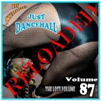 Dj Kimoni JUST DANCEHALL Volume 87 Reloaded     THE LOST VOLUME