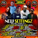 NEW SETTINGZ DANCEHALL MIXTAPE 2K17