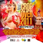 Crop Over 2011 - Mixed by Spyda the dj