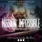 DJPROTUNES PRESENTS MISSION IMPOSSIBLE THE SUMMER BLAZE MIXTAPE