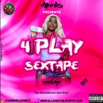 PRESENTS 4 PLAY SEXTAPE MIXTAPE 2K17