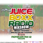 Juice Boxx Radio Show Monster Mix 12 REGGAE