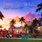 New Soca Mix Miami Carnival 2017
