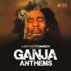 GANJA ANTHEMS REGGAE MIX (4/20)