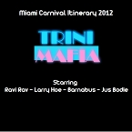 THE OFFICIAL Trini Mafia Miami Carnival Itinerary 2012