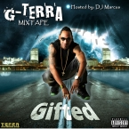 "G-Terra ""GIFTED"" 2017 Mixtape"