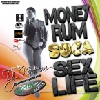 MONEY-RUM-SOCA-SEX-LIFE