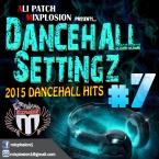 MIXPLOSION DANCEHALL SETTINGZ MIX 7 (July 2015)