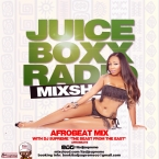 Juice Boxx Radio Mixshow - Destination New Africa