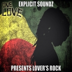 Explicit Soundz Presents Lovers Rock