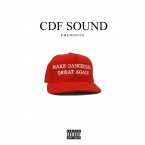 CDF SOUND Presents - #MakeDancehallGreatAgain - 2016 Disc 1 of 3