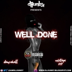 PRESENTS - WELL DONE DANCEHALL MIXTAPE 2017