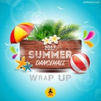 2017 SUMMER DANCEHALL REGGAE WRAP UP