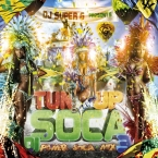TUN UP DI SOCA 3 (POWER SOCA MIX)