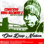 Conscious Vibes Reloaded 2 ONE DROP NATION
