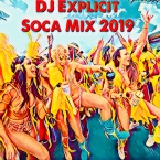 DJ Explicit Soca Mix 2019