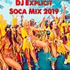 DJ Explicit Soca Mix 2019