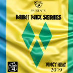 Vincy Heat 2019 (Mini Mix Series)