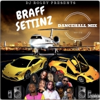 Braff Settinz Dancehall Mix Nov 2k18