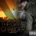 DJPROTUNES PRESENTS THE GAME CHANGER CHAPTER 1 MIX CD