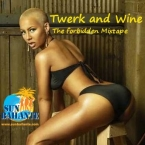 Twerk and Wine The Forbidden mixtape