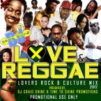 LOVE AND REGGAE - LOVERS ROCK AND CULTURE MIX 2012
