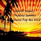 Explicit Soundz Presents Summer Dance Pop Mix 2013