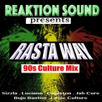 ReAKtion Presents Rasta Way - 90s Culture Mix