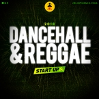 2018 DANCEHALL AND REGGAE START UP