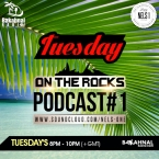 Tuesday On The Rocks [SOCA] - Podcast 1