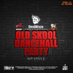DeejBlaze Old Skool Dancehall Party
