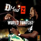DMedz WORLD TONIGHT mixtape