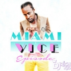 MIAMI VICE EPISODE 1 DANCEHALL MIXTAPE
