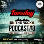 Tuesday On The Rocks - Podcast 8