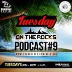 Tuesday On The Rocks - Podcast 9