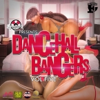 DANCEHALL BANGERS VOLUME FIVE