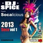 DJ Spice presents 2013 Socalicious soca mix series vol 1