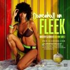 Dancehall On Fleek (Raw) 2015
