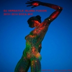 DJ VERSATILE ISLAND FUSION 2013 to 2014 SOCA MIX