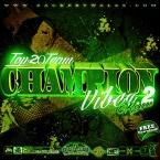 Champion Vibez Pt.2