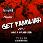 Get Familiar 2017 Soca sampler