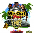 We Out Here Dancehall Mixtape - 2019
