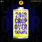 2018 CROP OVER CHARGE DJ JEL
