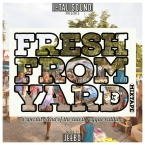 """Fresh From Yard 3"""