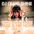 "R&B HIP HOP MIX ""DON'T WANNA DANCE"""