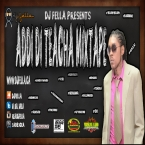 ADDI DI TEACHA MIXTAPE