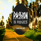 Passion In Progress Vol.7 Mami No Like