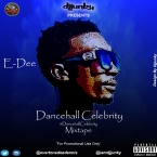 PRESENTS E-DEE - DANCEHALL CELEBRITY MIXTAPE
