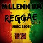 MILLENNIUM REGGAE Vol.2 (2003-2005)
